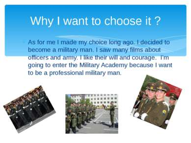 As for me I made my choice long ago. I decided to become a military man. I sa...