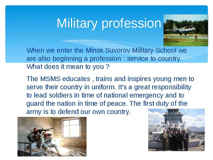 When we enter the Minsk Suvorov Military School we are also beginning a profe...