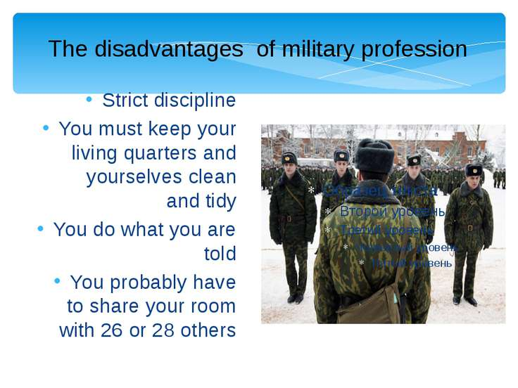 Strict discipline You must keep your living quarters and yourselves clean and...