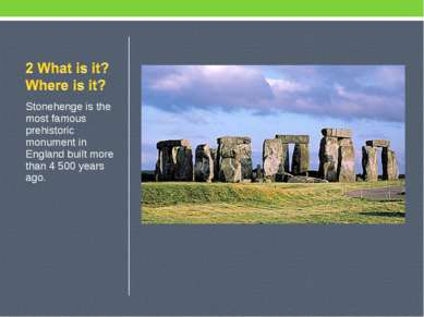 Stonehenge is the most famous prehistoric monument in England built more than...