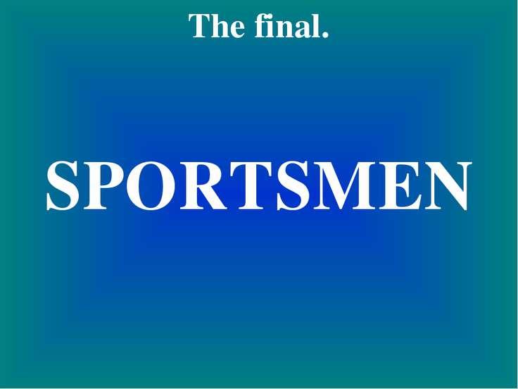 The final. SPORTSMEN
