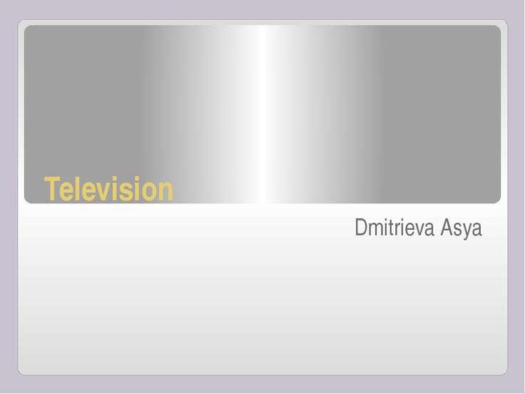 Television Dmitrieva Asya