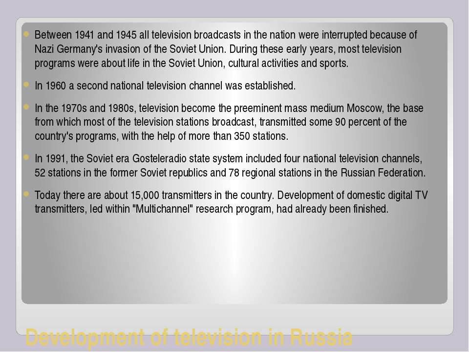 Development of television in Russia Between 1941 and 1945 all television broa...