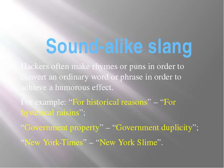 Sound-alike slang Hackers often make rhymes or puns in order to convert an or...