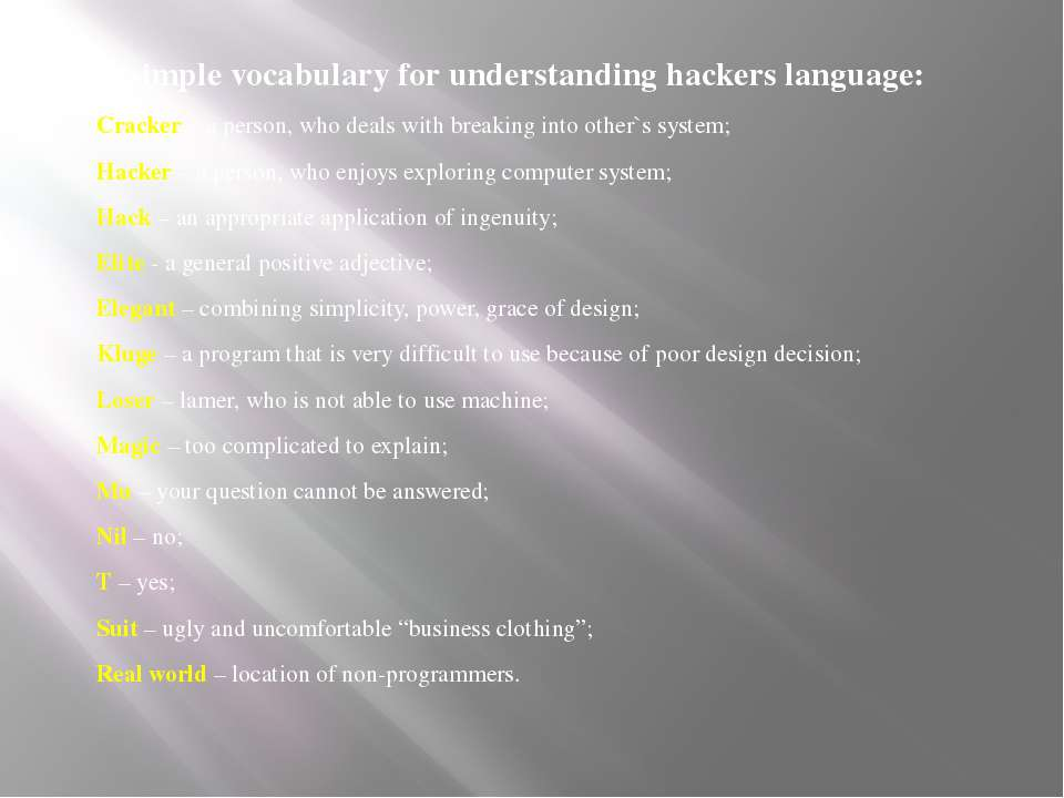 A simple vocabulary for understanding hackers language: Cracker – a person, w...