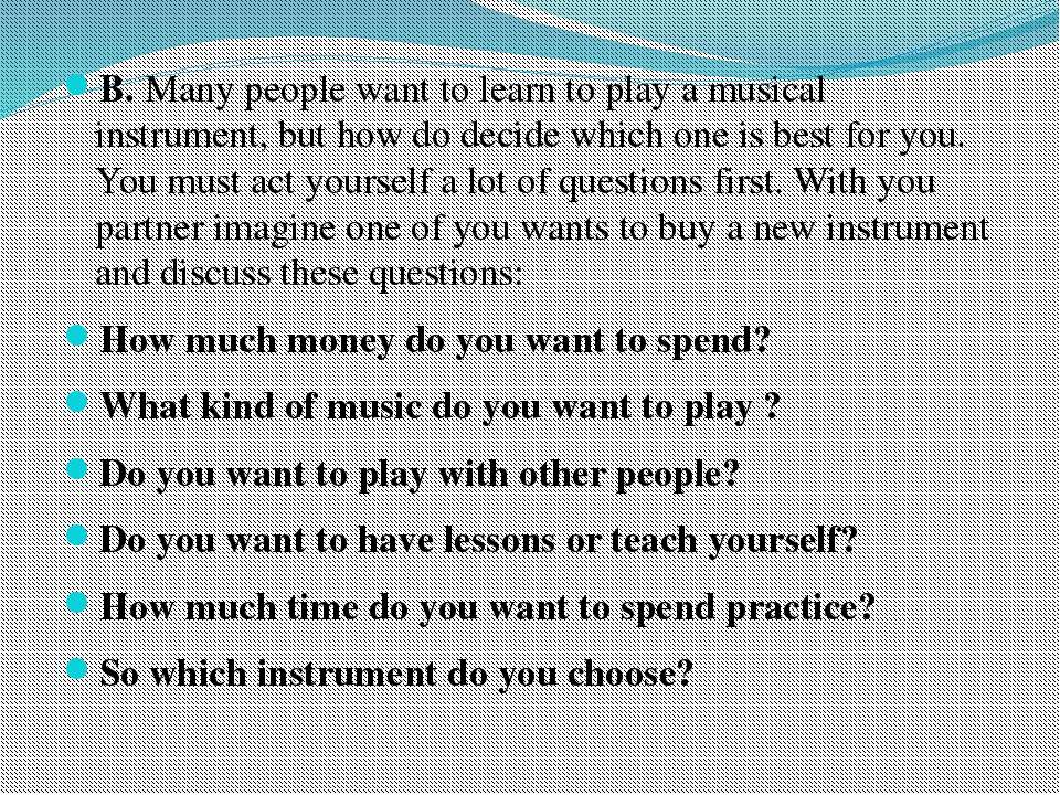 B. Many people want to learn to play a musical instrument, but how do decide ...