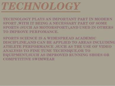 TECHNOLOGY TECHNOLOGY PLAYS AN IMPORTANT PART IN MODERN SPORT ,WITH IT BEING ...