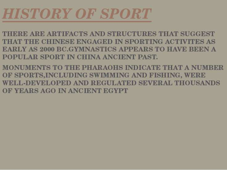 HISTORY OF SPORT THERE ARE ARTIFACTS AND STRUCTURES THAT SUGGEST THAT THE CHI...