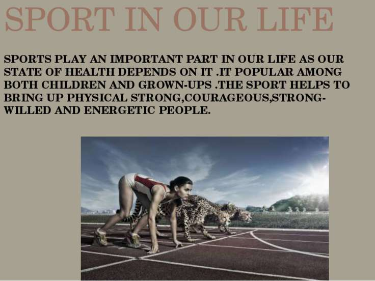 SPORT IN OUR LIFE SPORTS PLAY AN IMPORTANT PART IN OUR LIFE AS OUR STATE OF H...