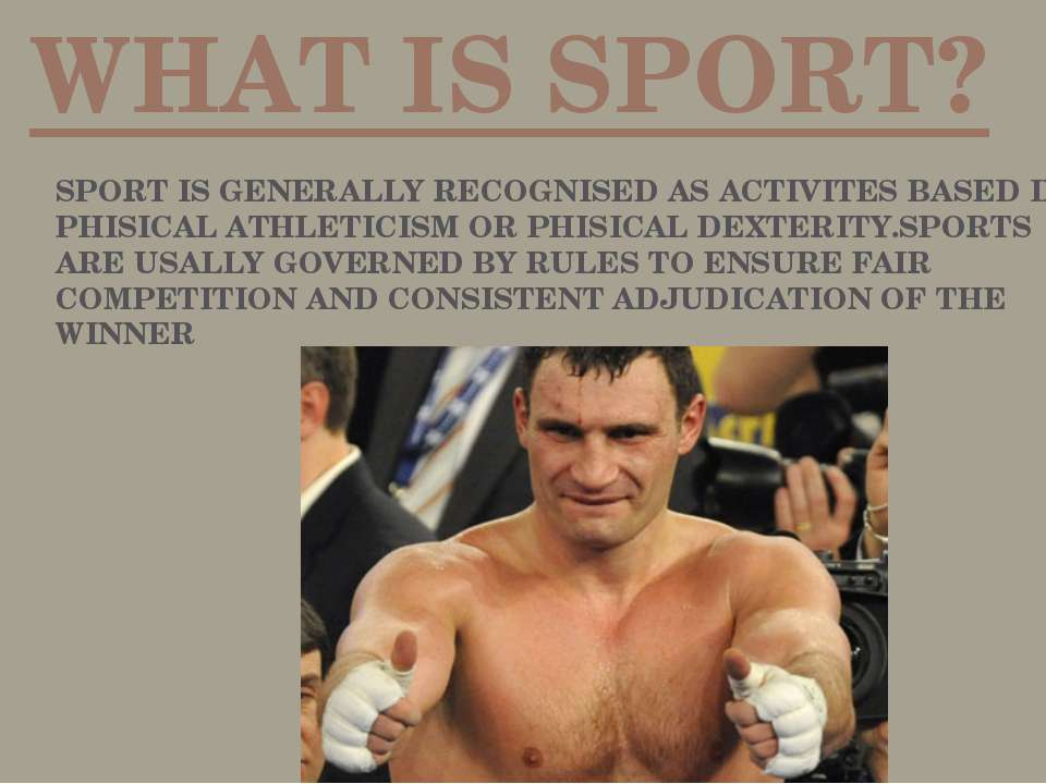 WHAT IS SPORT? SPORT IS GENERALLY RECOGNISED AS ACTIVITES BASED IN PHISICAL A...