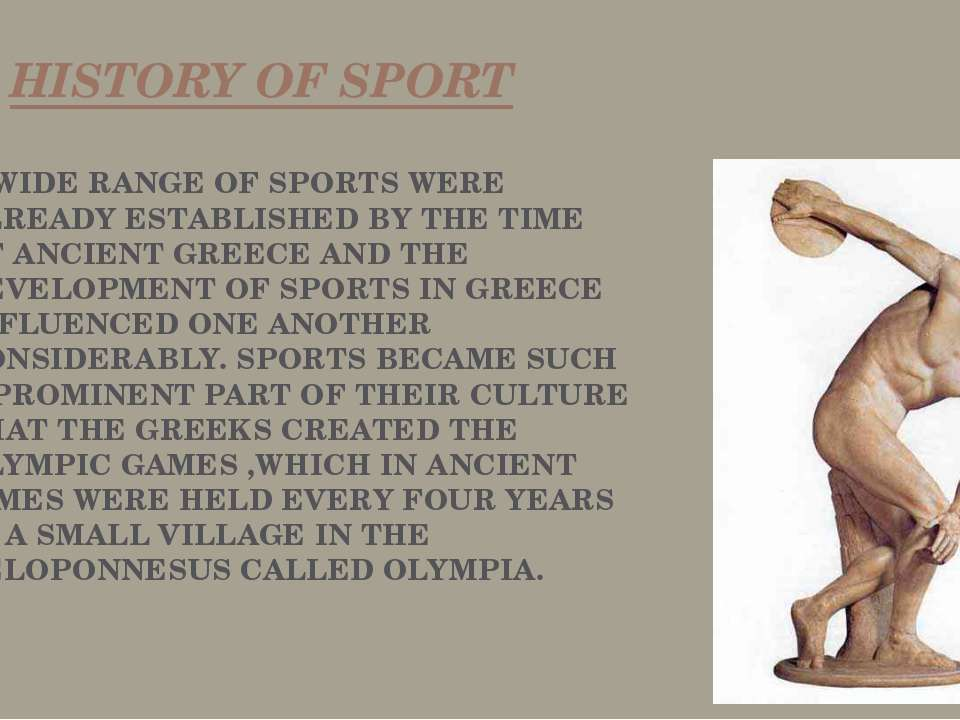 HISTORY OF SPORT A WIDE RANGE OF SPORTS WERE ALREADY ESTABLISHED BY THE TIME ...