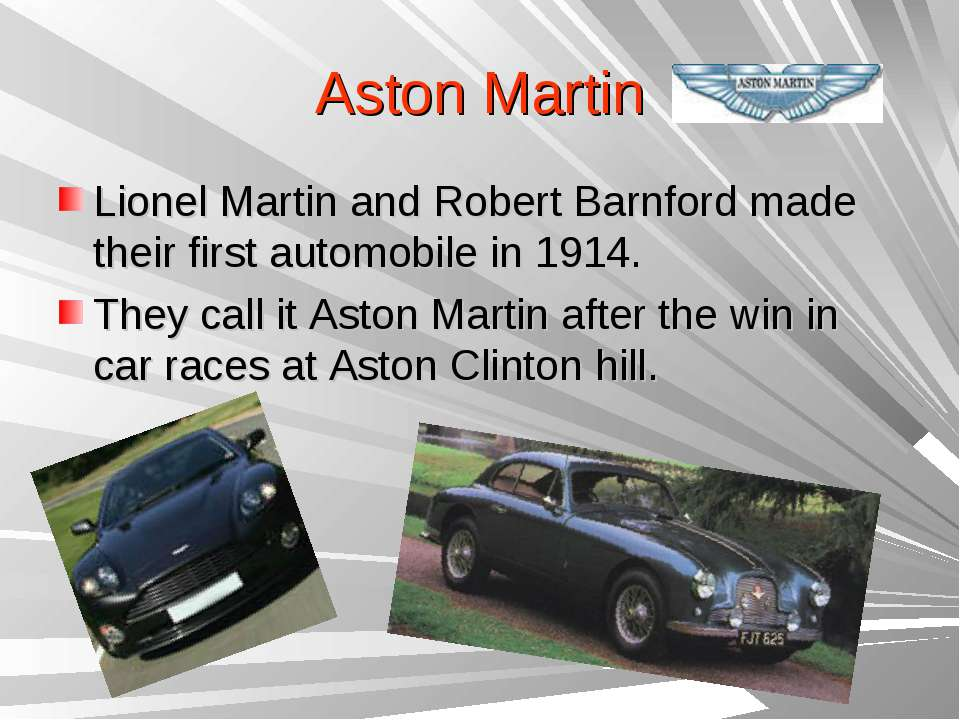 Aston Martin Lionel Martin and Robert Barnford made their first automobile in...