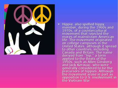 Hippie, also spelled hippy, member, during the 1960s and 1970s, of a counterc...