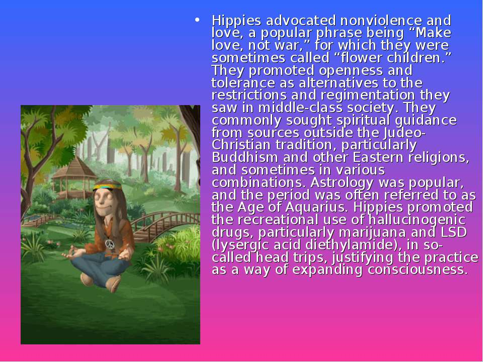 """Hippies advocated nonviolence and love, a popular phrase being """"Make love, no..."""