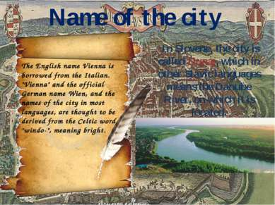 "Name of the city The English name Vienna is borrowed from the Italian. ""Vienn..."