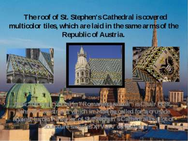 The roof of St. Stephen's Cathedral is covered multicolor tiles, which are la...