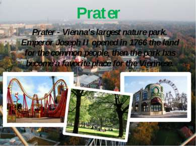 Prater Prater - Vienna's largest nature park. Emperor Joseph II opened in 176...