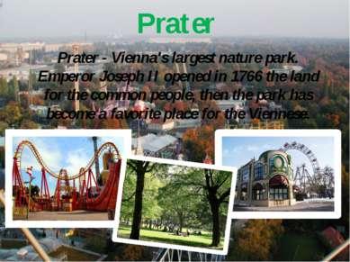 Prater Prater - Vienna's largest nature park. Emperor Joseph II opened in 176...