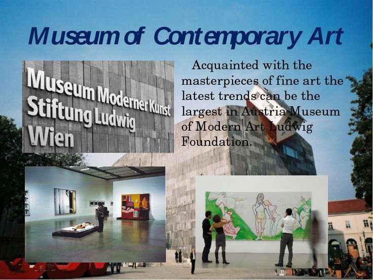 Museum of Contemporary Art Acquainted with the masterpieces of fine art the l...