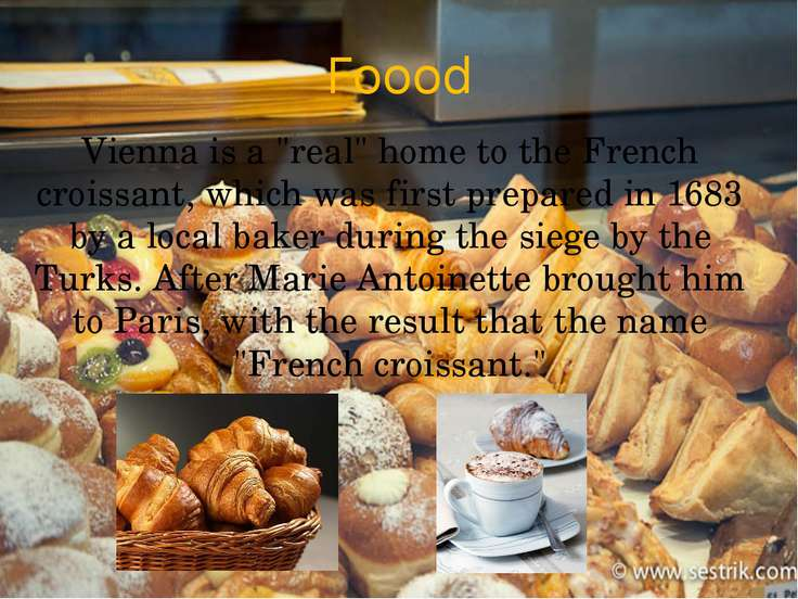 "Foood Vienna is a ""real"" home to the French croissant, which was first prepar..."