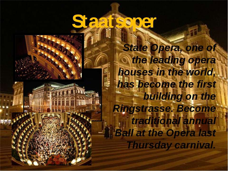 Staatsoper State Opera, one of the leading opera houses in the world, has bec...