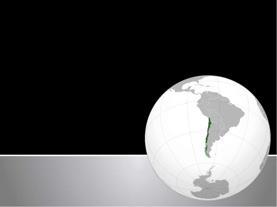 Страна: Чили Столица: Сантьяго Официальный язык: Испанский Форма правления: П...