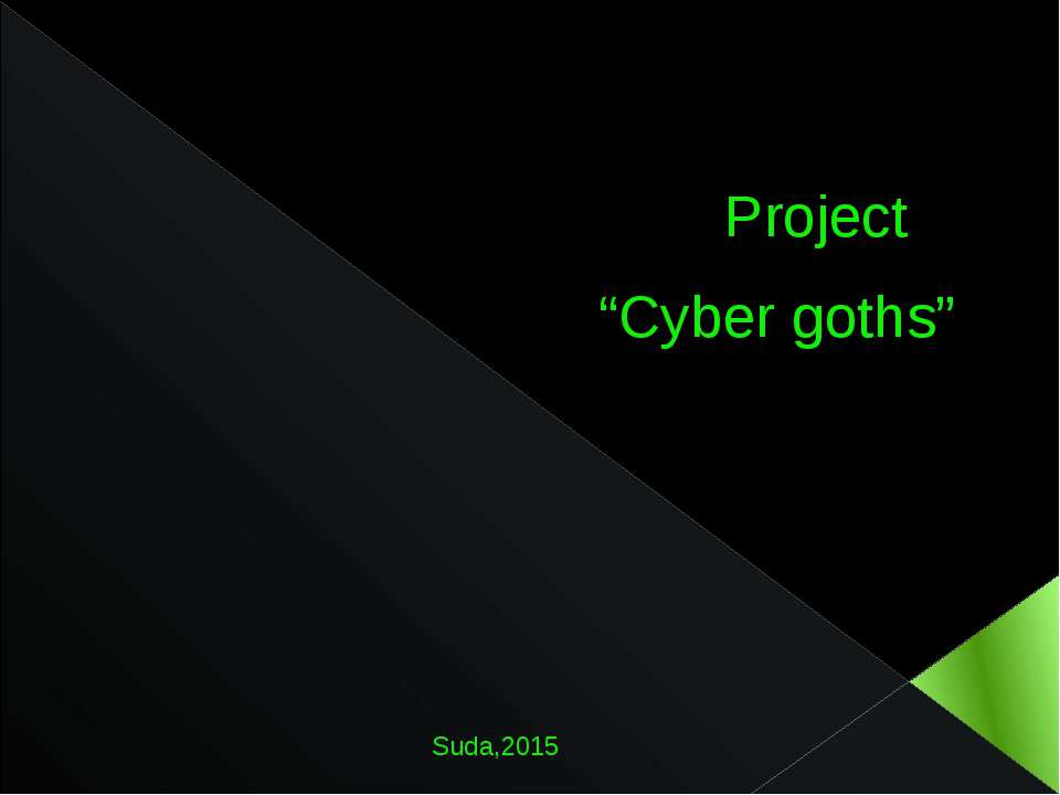 "Project ""Cyber goths"" Suda,2015"