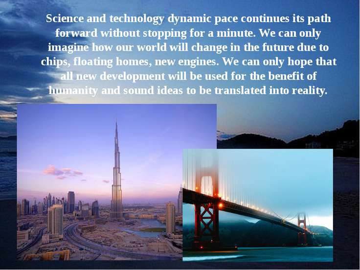 Science and technology dynamic pace continues its path forward without stoppi...