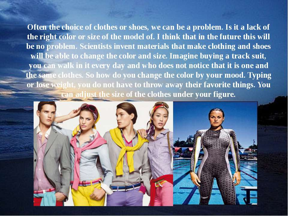 Often the choice of clothes or shoes, we can be a problem. Is it a lack of th...