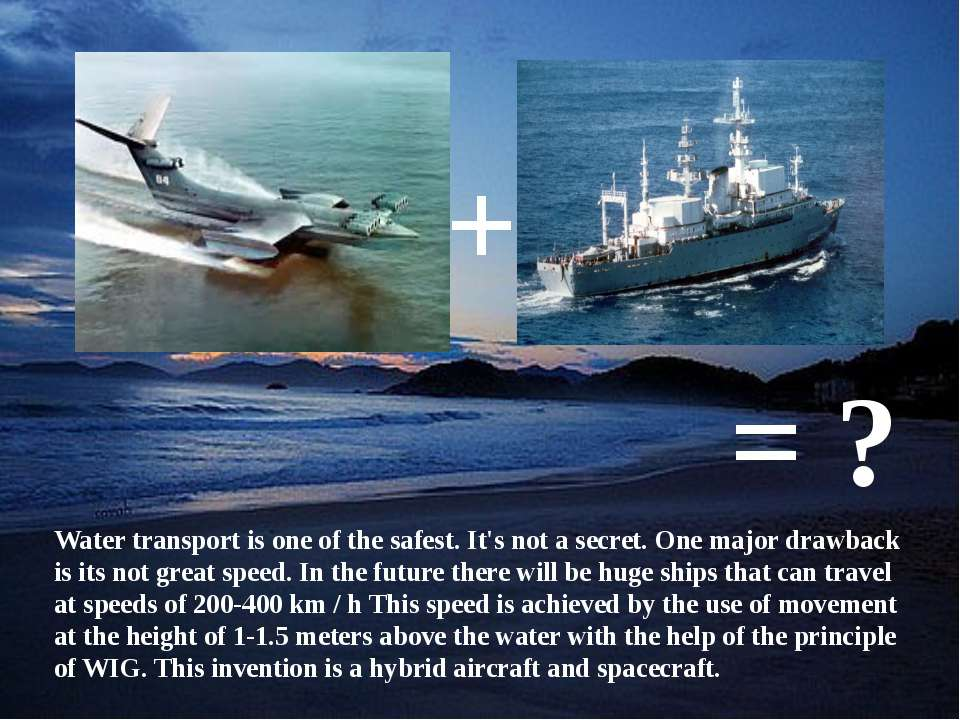 Water transport is one of the safest. It's not a secret. One major drawback i...