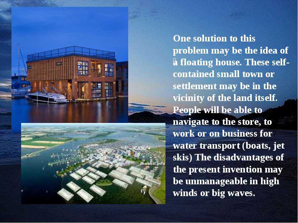 One solution to this problem may be the idea of a floating house. These self-...