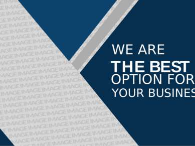 WE ARE THE BEST OPTION FOR YOUR BUSINESS