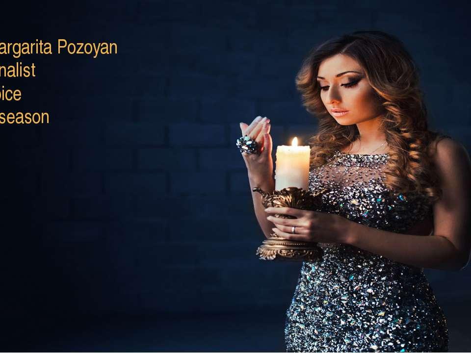 Margarita Pozoyan Finalist voice 1 season