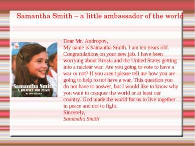 Samantha Smith – a little ambassador of the world Dear Mr. Andropov, My name ...