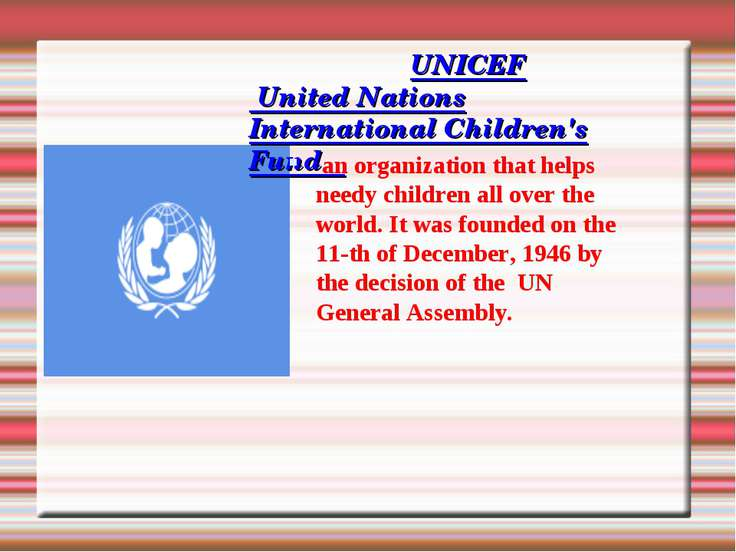 UNICEF United Nations International Children's Fund an organization that help...