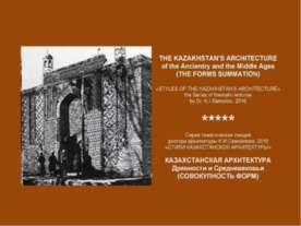 THE KAZAKHSTAN'S ARCHITECTURE of the Ancientry and the Middle Ages / STYLES O...