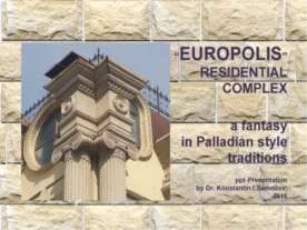 "The ""EUROPOLIS"" residential complex: a fantasy in Palladian style traditions ..."