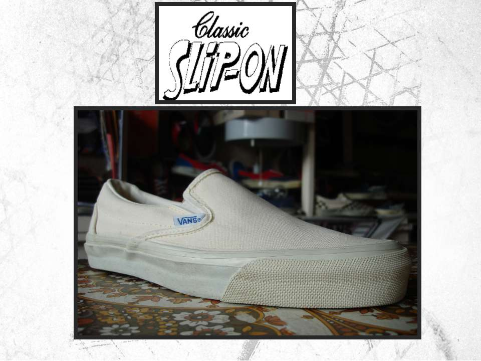 Style #98 - Classic Slip-on Introduced in 1977 В разработке принимали участие...