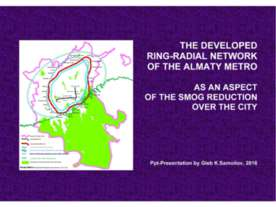 THE DEVELOPED RING-RADIAL NETWORK OF THE ALMATY METRO AS AN ASPECT OF THE SMO...