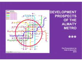 DEVELOPMENT PROSPECTS OF THE ALMATY METRO / Ppt-Presentation by Gleb K.Samoil...