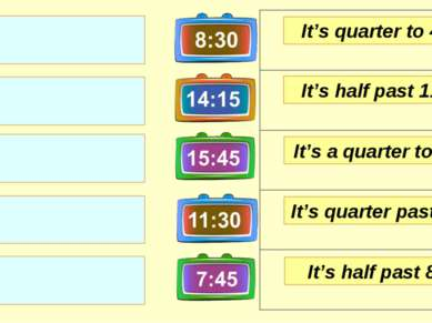It's quarter to 4. It's half past 11. It's a quarter to 8. It's half past 8. ...