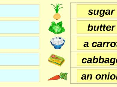 sugar butter a carrot an onion cabbage