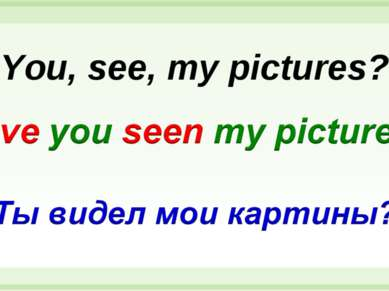 You, see, my pictures?
