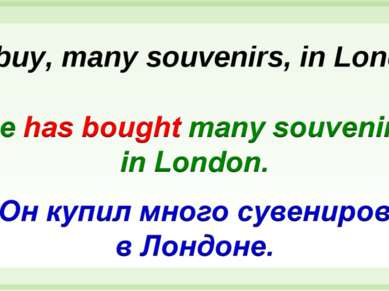 He, buy, many souvenirs, in London.