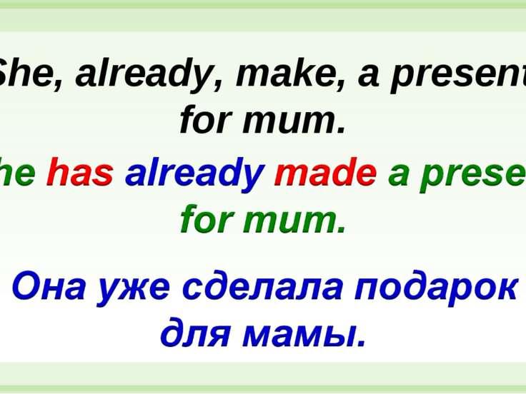She, already, make, a present, for mum.