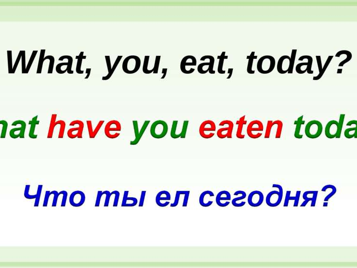 What, you, eat, today?