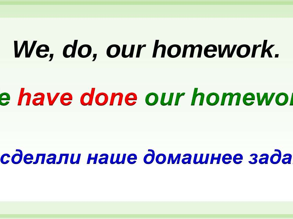 We, do, our homework.