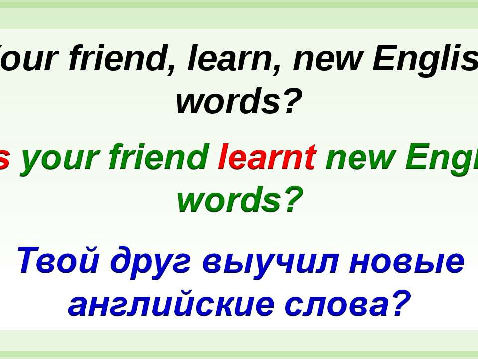 Your friend, learn, new English words?