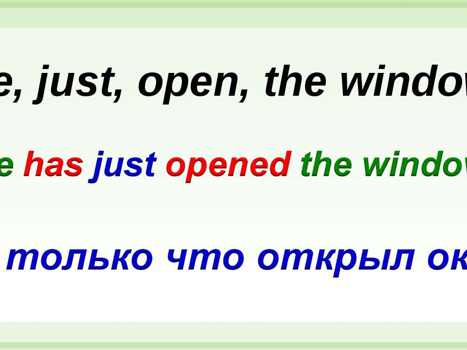 He, just, open, the window.