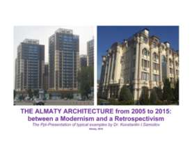 The Almaty architecture from 2005 to 2015: between a Modernism and a Retrospe...
